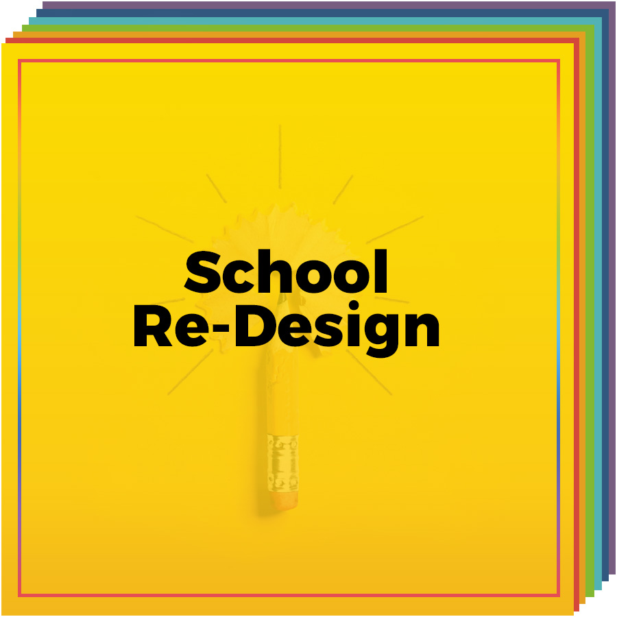 School Re-Design